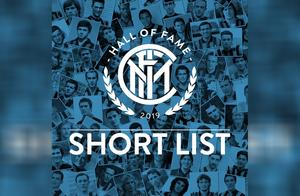 2019国际米兰名人堂最终候选名单!谁将成功突围?