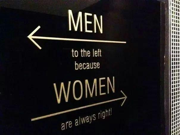 双关语:Men to the left,Because women are always right!